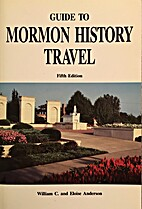 Guide to Mormon history travel by William C.…