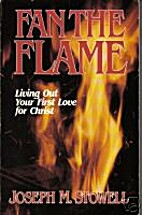 Fan the Flame: Living Out Your First Love…