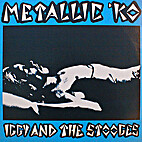 Metallic 'KO by Iggy and The Stooges