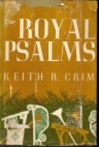 The royal Psalms by Keith R. Crim