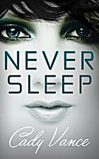 Never Sleep by Cady Vance