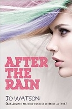 After the Rain (Twisted Fate, #1) by Jo…