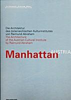 Manhattan Austria by Raimund Abraham