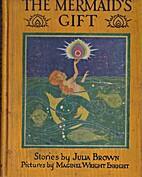 The Mermaid's Gift by Julia Brown