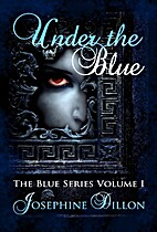 Under the Blue (Blue, #1) by Josephine…