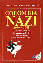 Colombia nazi, 1939-1945: Espionaje aleman :…