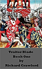 Traitor Blade - Book One by Richard Crawford