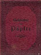 Geschichte der Päpste. II. Band. by Andreas…