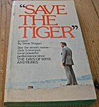 Save the Tiger by Steve Shagan