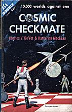 Cosmic checkmate by Charles V. De Vet