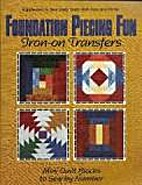 Foundation Piecing Fun by Liz Porter