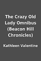 The Crazy Old Lady Omnibus (Beacon Hill…