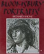 Bloomsbury Portraits: Vanessa Bell, Duncan…