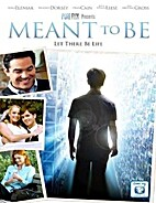 Meant to Be [2012 Movie] by Bradley Dorsey