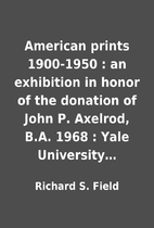 American prints 1900-1950 : an exhibition in…