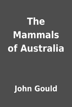 The Mammals of Australia by John Gould