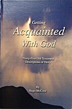Getting Acquainted with God by Hugo McCord