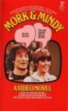Mork & Mindy: A Video Novel by Richard J.…