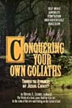 Conquering Your Own Goliaths by Steven A.…