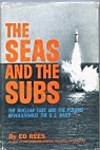 The seas and the subs by Ed Rees