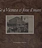Se a Vicenza ci fosse il mare by Franco…