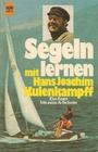 Segeln lernen mit Hans Joachim Kulenkampff : ein Kurs bis z. A-Schein - Hans-Joachim Kulenkampff
