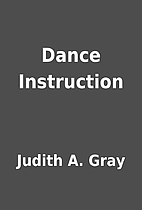 Dance Instruction by Judith A. Gray