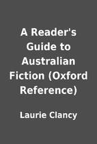 A Reader's Guide to Australian Fiction…