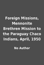 Foreign Missions, Mennonite Brethren Mission…