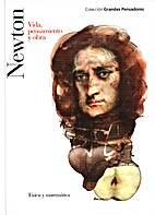 Newton : vida, pensamiento y obra by Antonio…