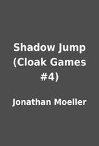 Shadow Jump (Cloak Games #4) by Jonathan…