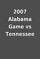 2007 Alabama Game vs Tennessee