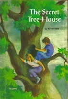 The Secret Tree-House by Ruth Chew