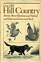 Hill Country: Stories About Hunting and…