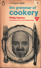 The Grammar of Cookery by Philip Harben