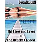 The Lives and Loves of The Modern Goddess by…