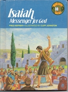 Isaiah: Messenger for God by Fred Heifner