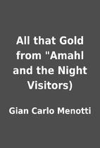 All that Gold from Amahl and the Night…