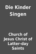 Die Kinder Singen by Church of Jesus Christ…