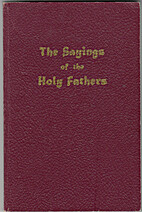 The Sayings of the Holy Fathers: The…