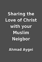 Sharing the Love of Christ with your Muslim…