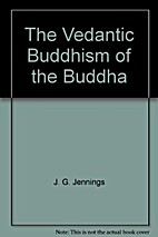 The Vedantic Buddhism of the Buddha : A…