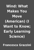 Wind: What Makes You Move (American) (I Want…