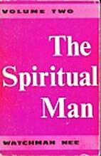 The Spiritual Man Vol. 2 by Watchman Nee