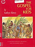 The gospel for kids by Kathryn Slattery