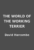 THE WORLD OF THE WORKING TERRIER by David…