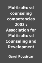 Multicultural counseling competencies 2003 :…