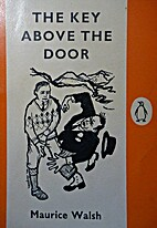 Key Above the Door, The by Maurice Walsh