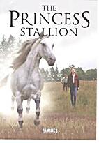 The Princess Stallion [Videorecording]