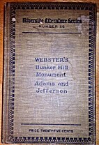 The Bunker Hill Monument; Adams and…